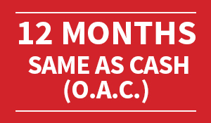12 MONTHS – SAME AS CASH (O.A.C.)